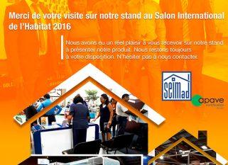 SEIMAD, parmi les participants pendant le « Salon International de l'Habitat 2016 » du 20 au 23 Octobre 2016